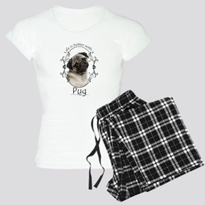 Lifes Better Pug Pajamas