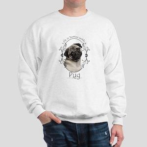 Lifes Better Pug Sweatshirt