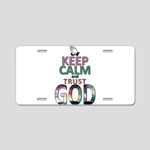 keep calm & trust GOD Aluminum License Plate
