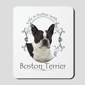 Lifes Better Boston Mousepad