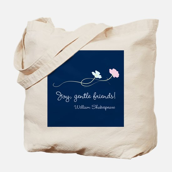 Joy, Gentle Friends! Tote Bag