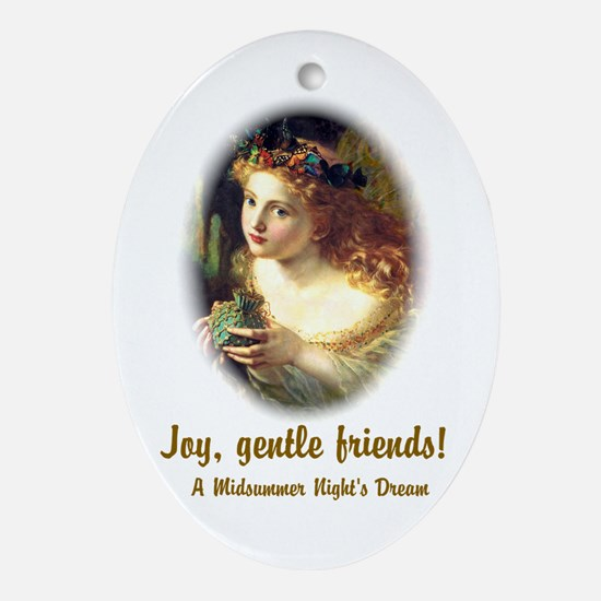 Joy, Gentle Friends! Ornament (Oval)