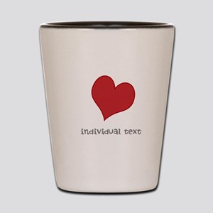 individual text, heart Shot Glass