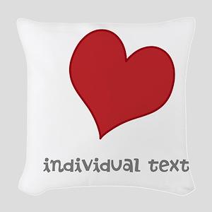 individual text, heart Woven Throw Pillow