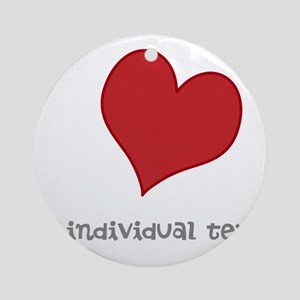 individual text, heart Ornament (Round)