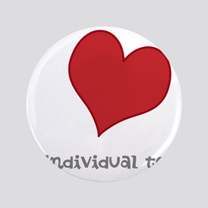 "individual text, heart 3.5"" Button"