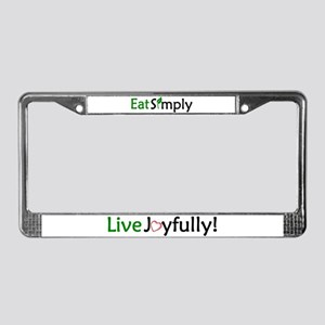 Eat Simply, Live Joyfully! License Plate Frame