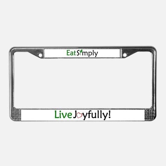 Eat Simply, Live Joyfully! License Plate Frame