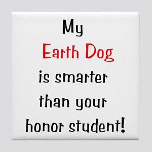 My Earth Dog is smarter... Tile Coaster