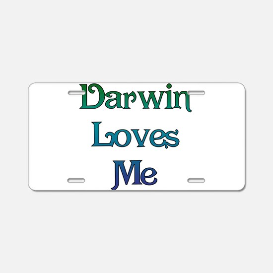 Darwin Loves Me Aluminum License Plate