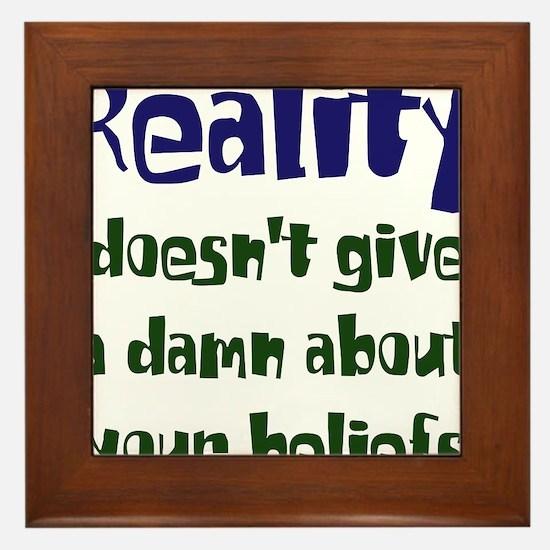Reality doesnt give a damn Framed Tile