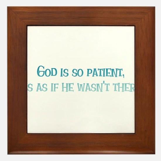 God is So Patient Framed Tile