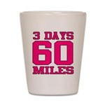 3 Days 60 Miles Shot Glass
