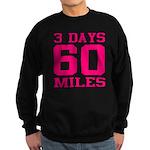 3 Days 60 Miles Sweatshirt