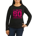 3 Days 60 Miles Long Sleeve T-Shirt