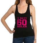 3 Days 60 Miles Racerback Tank Top