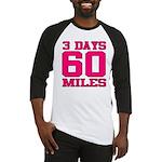 3 Days 60 Miles Baseball Jersey