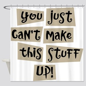 Stuff Up! - Shower Curtain