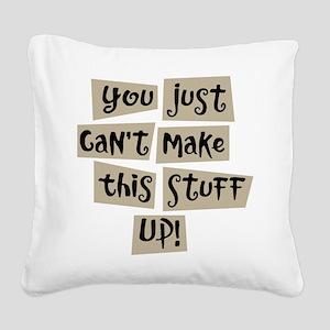 Stuff Up! - Square Canvas Pillow