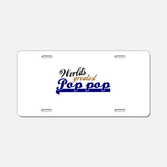 Worlds Greatest Pop-pop Aluminum License Plate