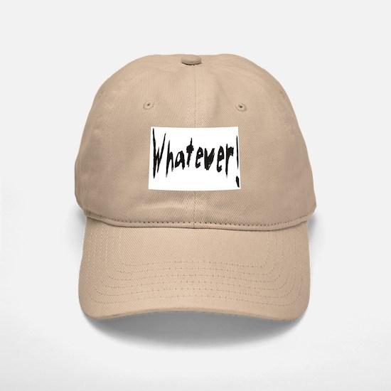 Whatever! Baseball Baseball Cap