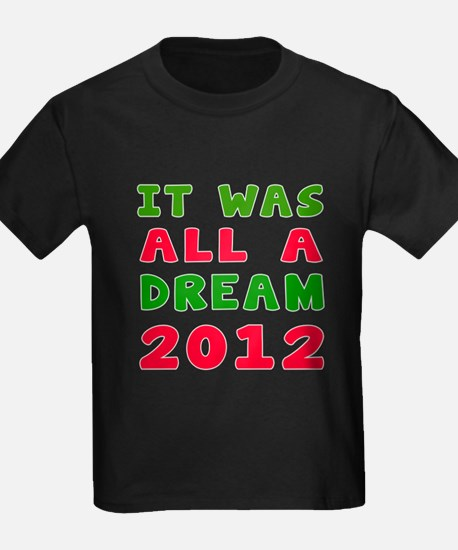 It Was All A Dream 2012 T