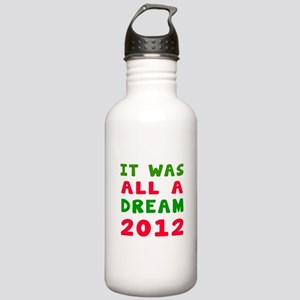 It Was All A Dream 2012 Stainless Water Bottle 1.0