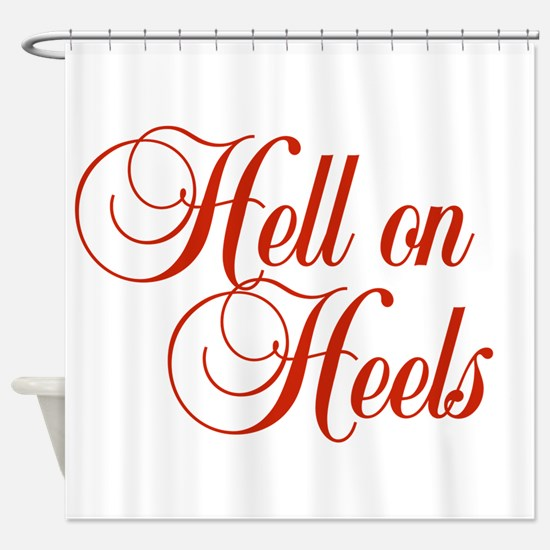 Hell on Heels Shower Curtain