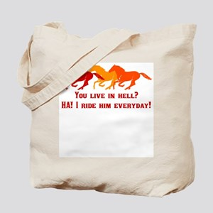 You live in hell? Wild horse Tote Bag
