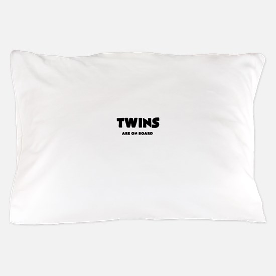 TWINS ARE ON BOARD Pillow Case