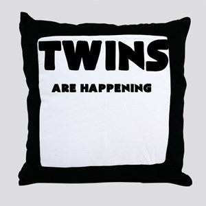 TWINS ARE HAPPENING Throw Pillow