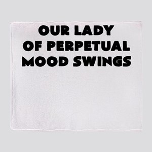 our lady of perpetual mood swings Throw Blanket