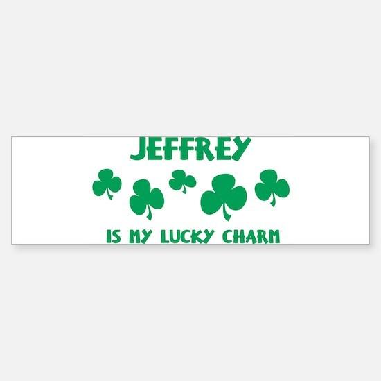 Jeffrey is my lucky charm Bumper Bumper Bumper Sticker