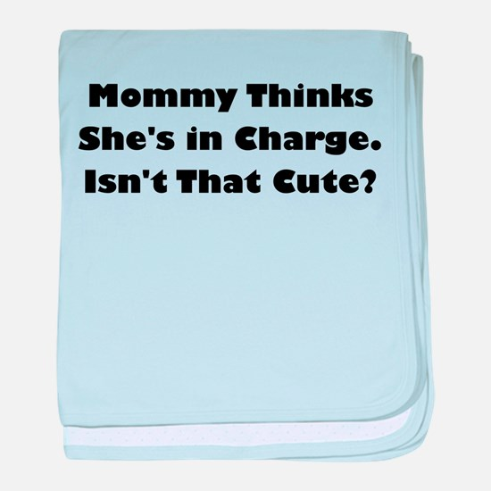 mommy thinks shes in charge baby blanket