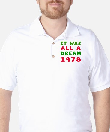 It Was All A Dream 1978 Golf Shirt