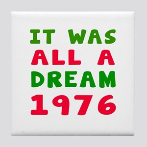 It Was All A Dream 1976 Tile Coaster