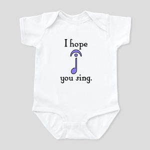 I Hope You Sing Infant Bodysuit