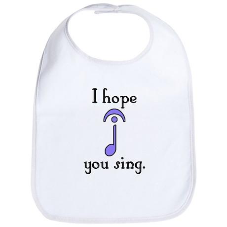 I Hope You Sing Bib