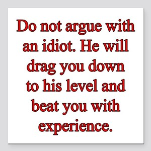 "Idiot Argue Square Car Magnet 3"" x 3"""