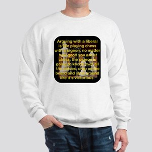 ARGUING WITH A LIBERAL IS LIKE Sweatshirt