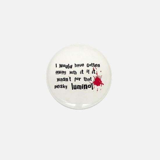 ...pesky luminol Mini Button