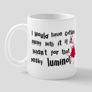 ...pesky luminol Mug