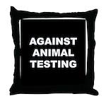 Against Animal Testing Throw Pillow