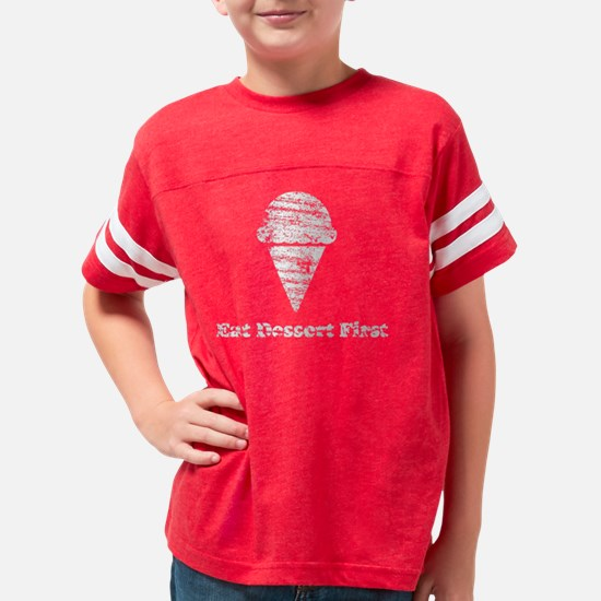 Vintage Eat Dessert First whi Youth Football Shirt