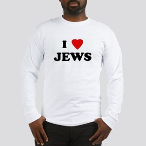 I Love JEWS Long Sleeve T-Shirt
