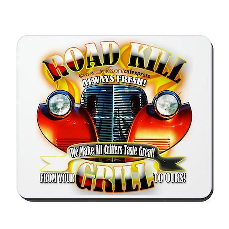 """""""Road Kill Grill!"""" Mousepad"""