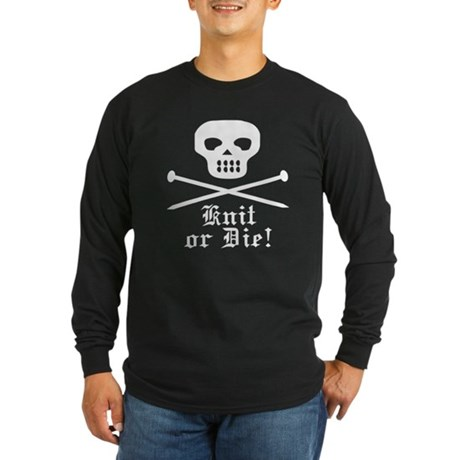 Knit or Die! Long Sleeve Dark T-Shirt