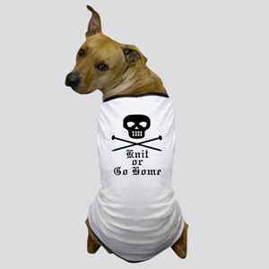Knit or Go Home Dog T-Shirt