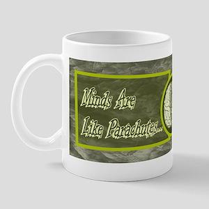 Minds Are Like Parachutes... Mug