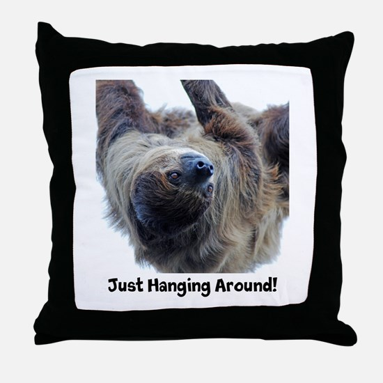 Just Hanging Around! Sloth Throw Pillow
